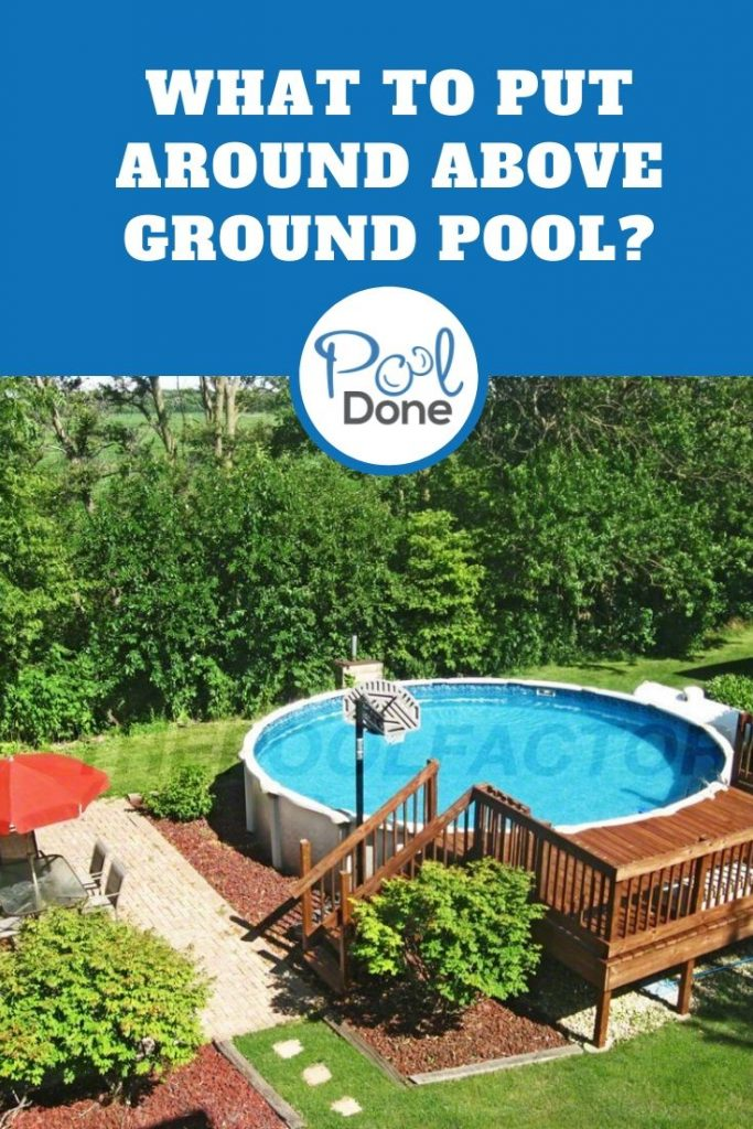 Pool Landscaping What To Put Around Above Ground Pool Pool Done