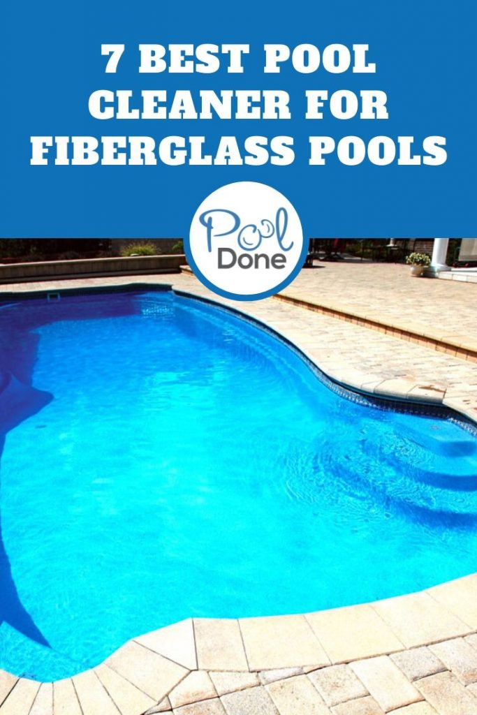 Best Pool Cleaner for Fiberglass Pools